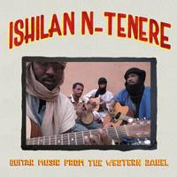 V/A: Ishilan-N-Tenere - Guitar Music From The Western Sahel