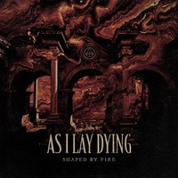 As I Lay Dying: Shaped by Fire