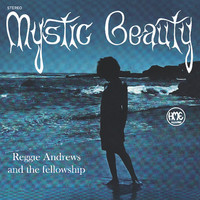Andrews, Reggie & the Fellowship: Mystic Beauty