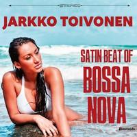 Toivonen, Jarkko: Satin Beat of Bossa Nova