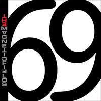 Magnetic Fields : 69 love songs