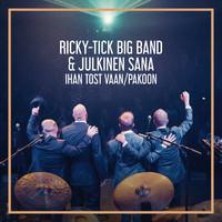 Ricky-Tick Big Band & Julkinen Sana: Ihan tost vaan / Pakoon