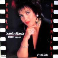 Koivuniemi, Paula: Santa Maria - Hitit 1983-90