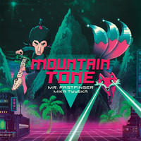 Mr. Fastfinger: Mountain Tone