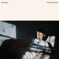 Burch, Anna: If you're dreaming