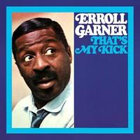 Garner, Erroll: That's my kick