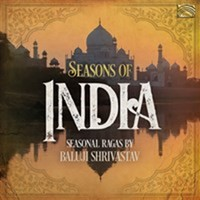 Shrivastav, Baluji: Seasons of india - seasonal ragas