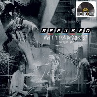 Refused: Not fit for broadcasting (clear vinyl)