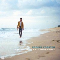 Forster, Robert: Calling From a Country Phone
