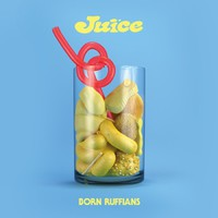 Born Ruffians: Juice
