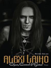 Children Of Bodom: Alexi Laiho - Chaos, Control & Guitar