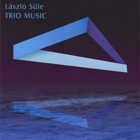 Sule, Laszlo: Trio music