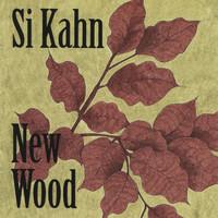 Si Kahn: New Wood