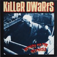 Killer Dwarfs: Method To The Madness