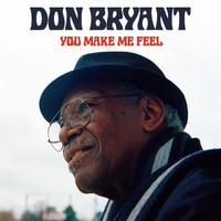 Bryant, Don: You Make Me Feel