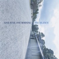 Silence: Nine suns, one morning