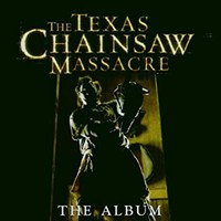 Soundtrack: The Texas Chainsaw Massacre - The Album