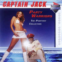 Captain Jack: Party Warriors - The Partyhit Collection