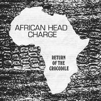 African Head Charge: Return Of The Crocodile