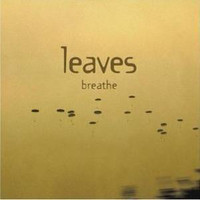 Leaves: Breathe