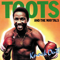 Toots and The Maytals: Knock Out!