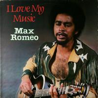 Romeo, Max: I Love My Music