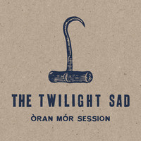 Twilight Sad: Oran Mor Session