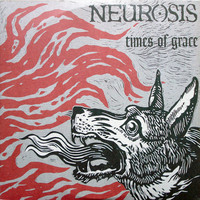 Neurosis : Times Of Grace