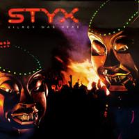 Styx : Kilroy Was Here