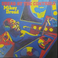 Dread, Mikey : Dread At The Controls