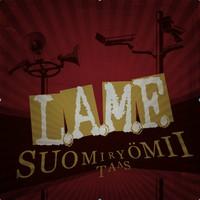 L.A.M.F.: Suomi Ryömii Taas