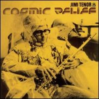 Tenor, Jimi: Natural Cosmic Relief