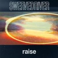 Swervedriver: Raise