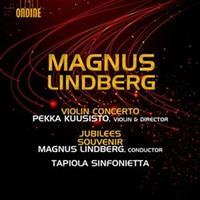 Kuusisto, Tapiola Sinfonietta, Lindberg: Violin concerto. jubilees. souvenir.