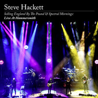 Hackett, Steve : Selling England By the Pound & Spectral Mornings: Live At Hammersmith