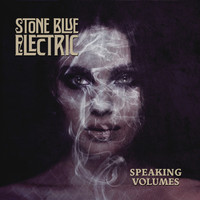 Stone Blue Electric : Speaking Volumes