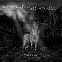 Memories Of A Dead Man: (re)M.A.Z.E.d