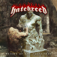 Hatebreed: Weight Of The False Self