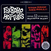 Foxboro Hottubs: Stop Drop And Roll!!!