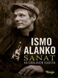 Alanko, Ismo: Sanat - 40 laulujen vuotta