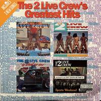 2 Live Crew: The 2 Live Crew's Greatest Hits