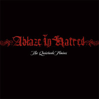 Ablaze In Hatred: The Quietude Plains -ltd.
