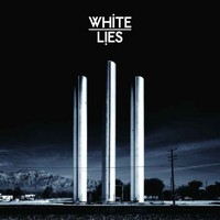 White Lies: To lose my life...