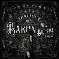 Bielski, Baron Von: Songs For The Apocalypse