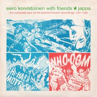 Koivistoinen, Eero: Jappa: The Complete Jazz at the Polytechnicum Recordings 1967-1968