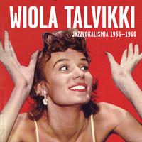 Talvikki, Wiola: Jazzvokalismia 1956-1960