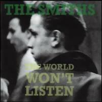 Smiths: World won't listen