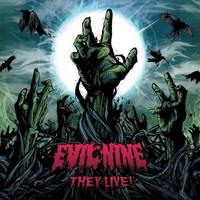 Evil Nine: They live!