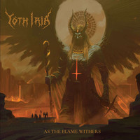 Yoth Iria: As The Flame Withers