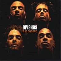 Orishas: A Lo Cubano